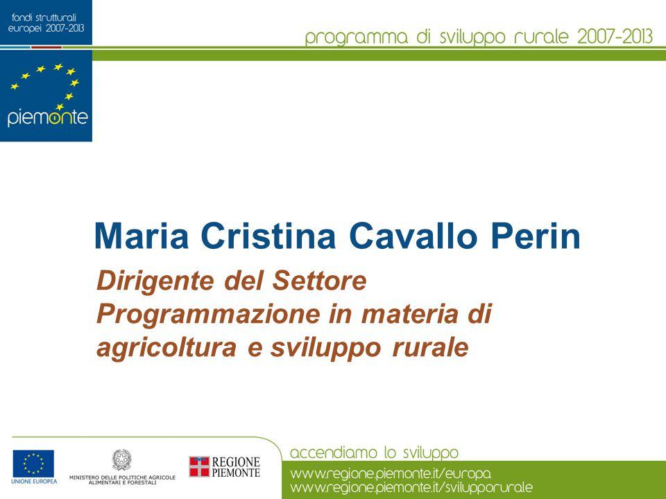 Maria Cristina Cavallo Perin Dirigente del Settore Programmazione in materia di agricoltura e sviluppo rurale