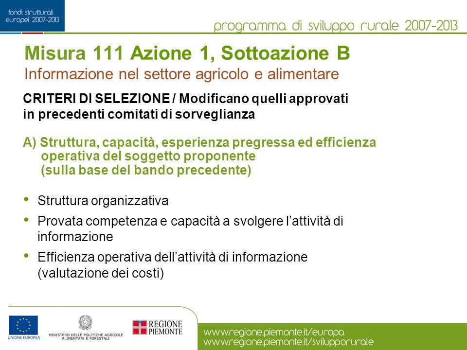 Misura 111 Azione 1, Sottoazione B Informazione nel settore agricolo e alimentare CRITERI DI SELEZIONE / Modificano quelli approvati in precedenti com