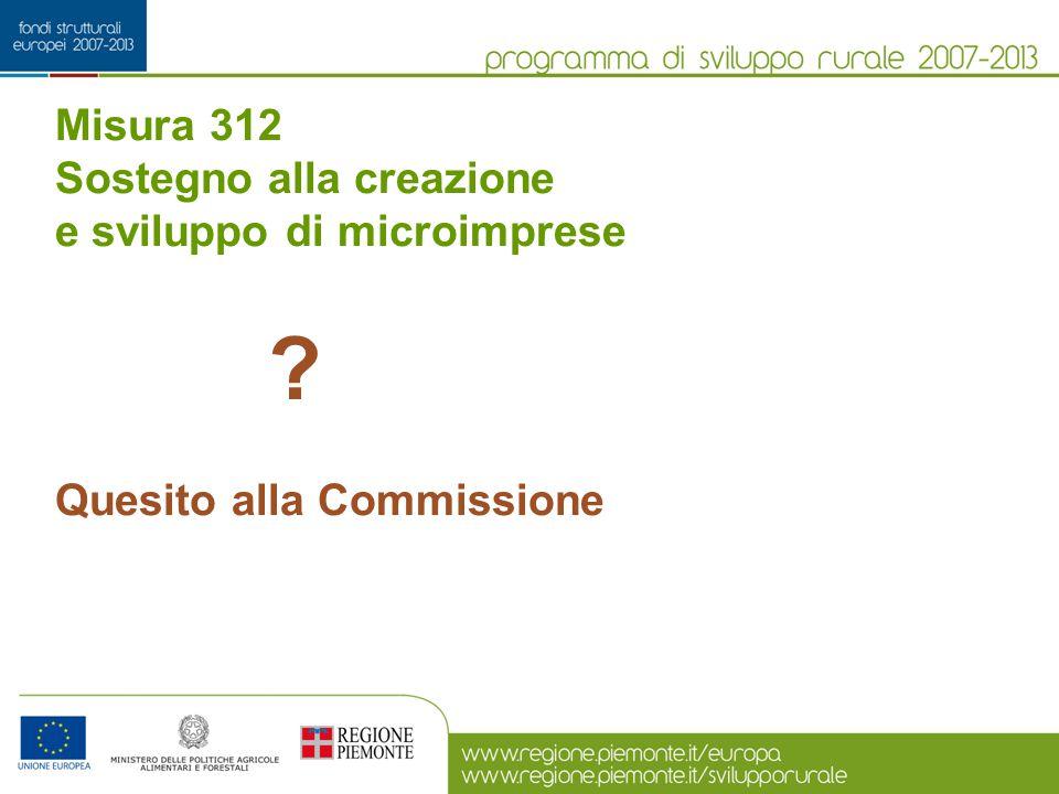 ? Quesito alla Commissione Misura 312 Sostegno alla creazione e sviluppo di microimprese