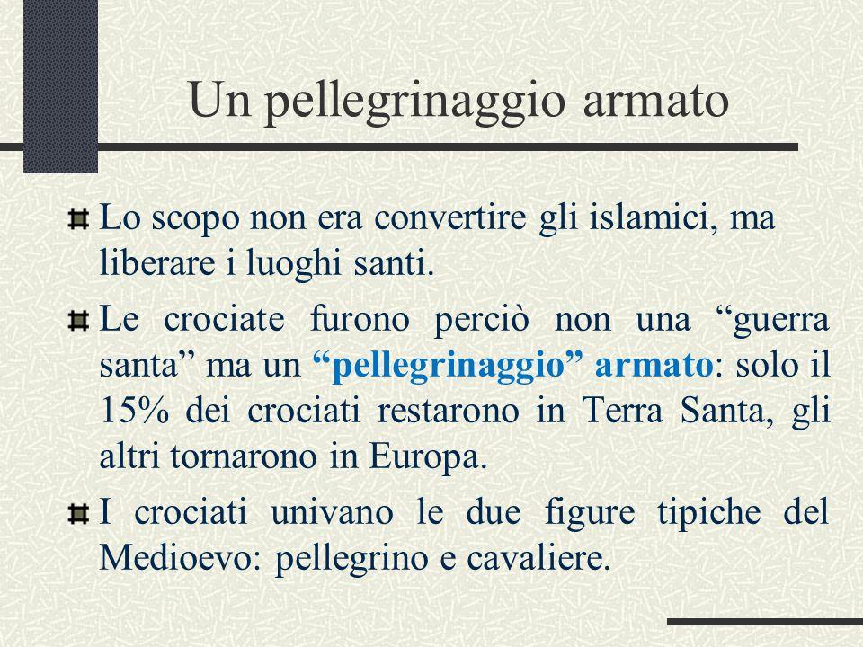 """Un pellegrinaggio armato Lo scopo non era convertire gli islamici, ma liberare i luoghi santi. Le crociate furono perciò non una """"guerra santa"""" ma un"""