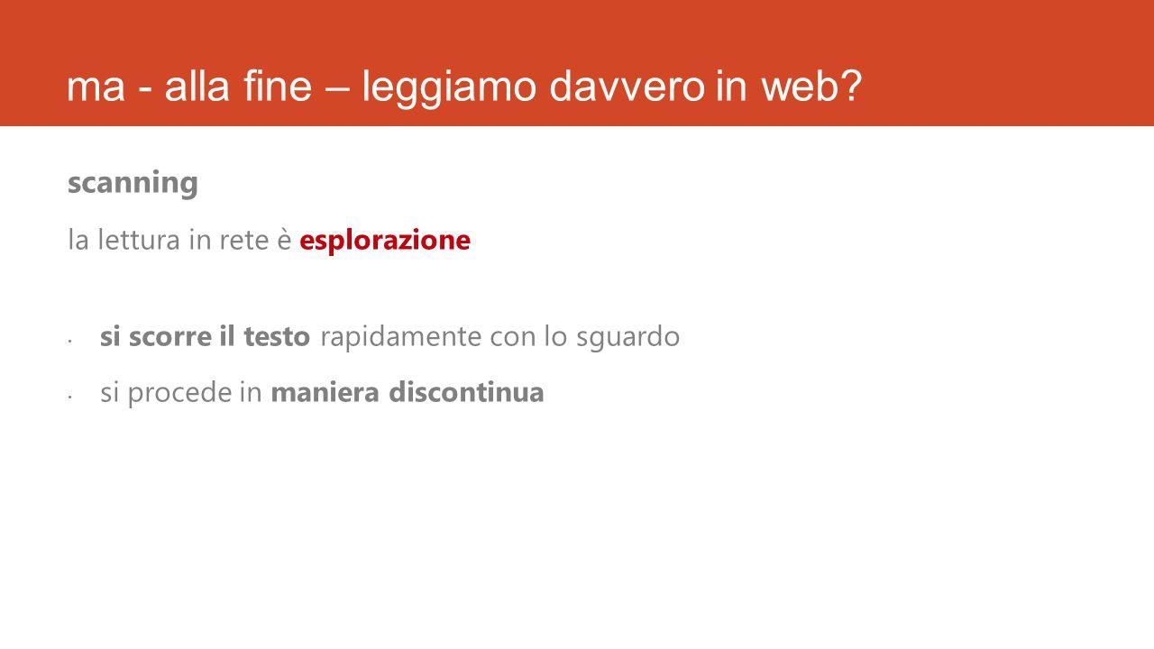 ma - alla fine – leggiamo davvero in web.