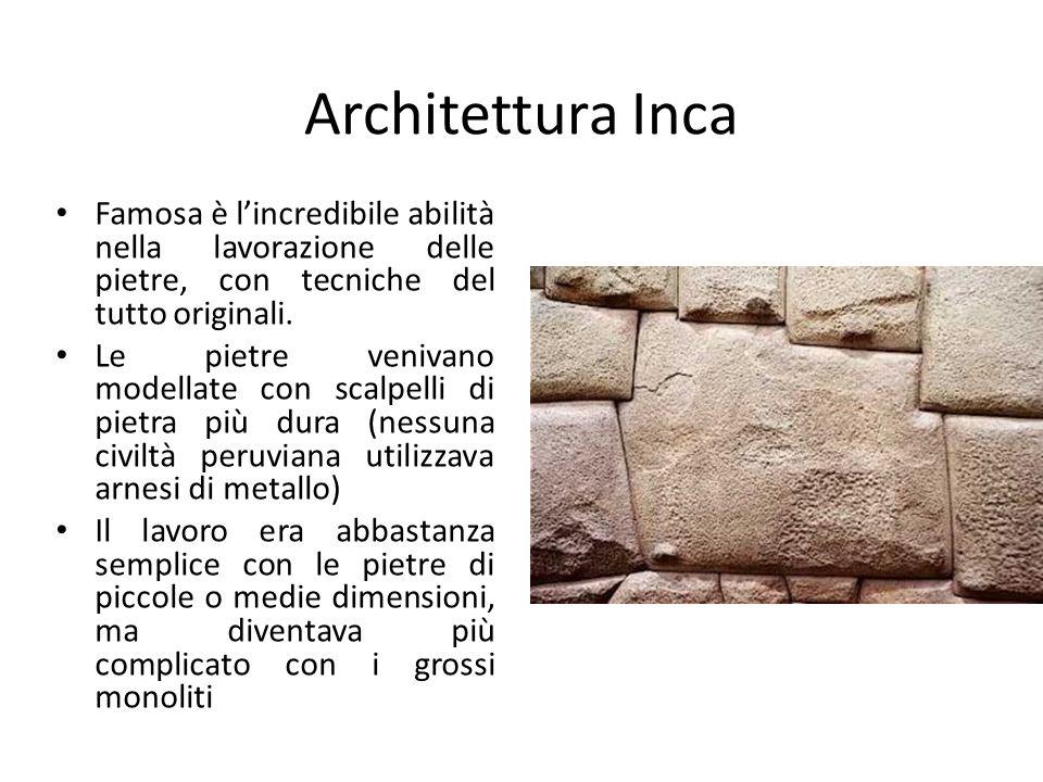 Architettura Inca Famosa è l'incredibile abilità nella lavorazione delle pietre, con tecniche del tutto originali. Le pietre venivano modellate con sc