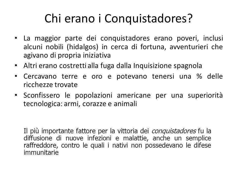 Chi erano i Conquistadores? La maggior parte dei conquistadores erano poveri, inclusi alcuni nobili (hidalgos) in cerca di fortuna, avventurieri che a