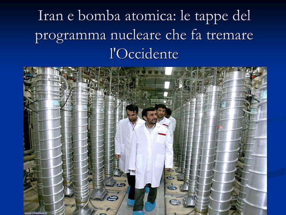 Iran e bomba atomica: le tappe del programma nucleare che fa tremare l'Occidente