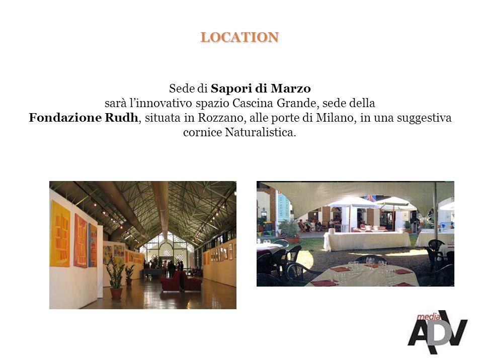 LOCATION Sede di Sapori di Marzo sarà l'innovativo spazio Cascina Grande, sede della Fondazione Rudh, situata in Rozzano, alle porte di Milano, in una suggestiva cornice Naturalistica.