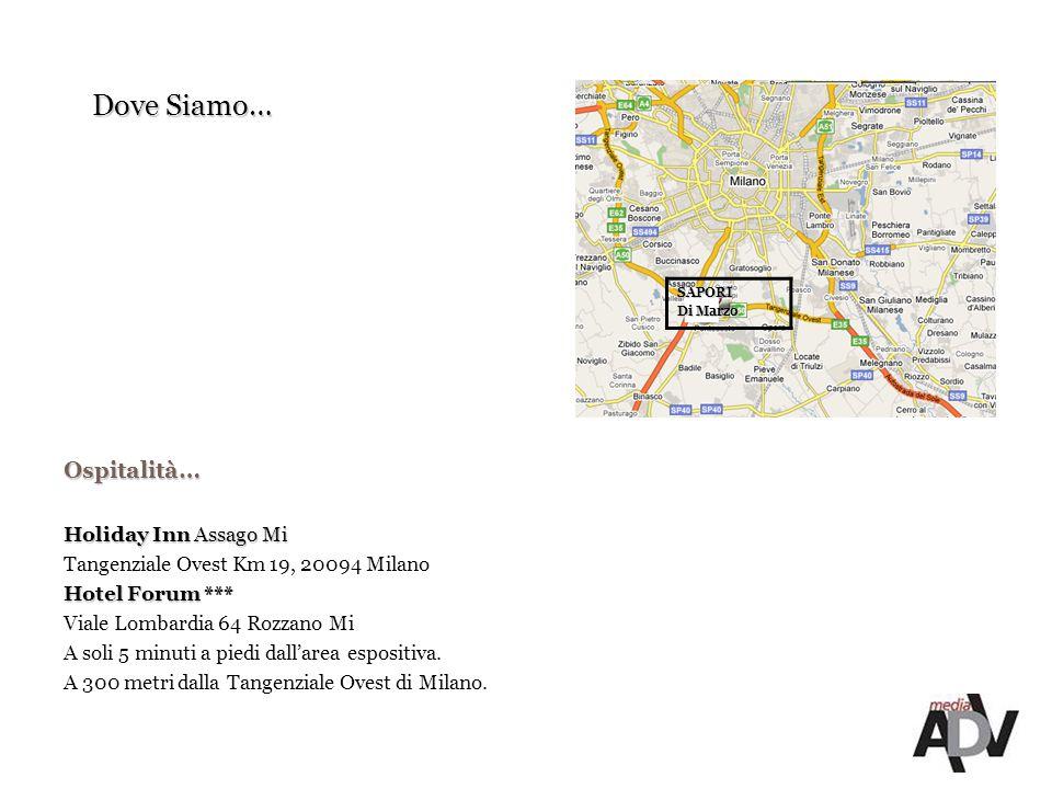 Dove Siamo… Ospitalità… Holiday Inn Assago Mi Tangenziale Ovest Km 19, 20094 Milano Hotel Forum *** Viale Lombardia 64 Rozzano Mi A soli 5 minuti a piedi dall'area espositiva.