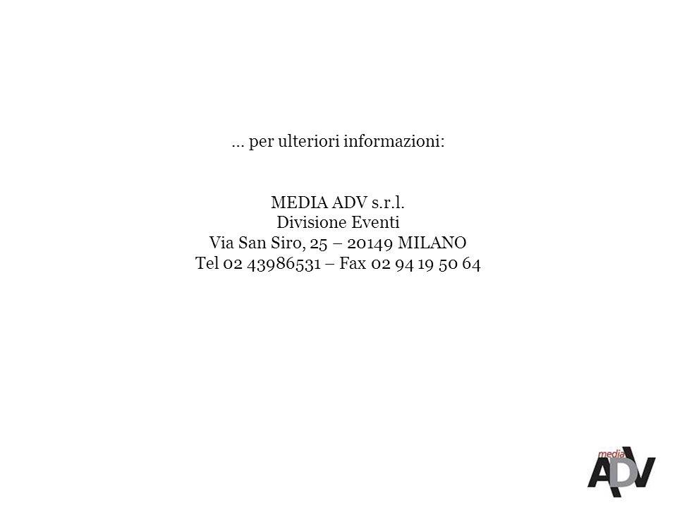 … per ulteriori informazioni: MEDIA ADV s.r.l.
