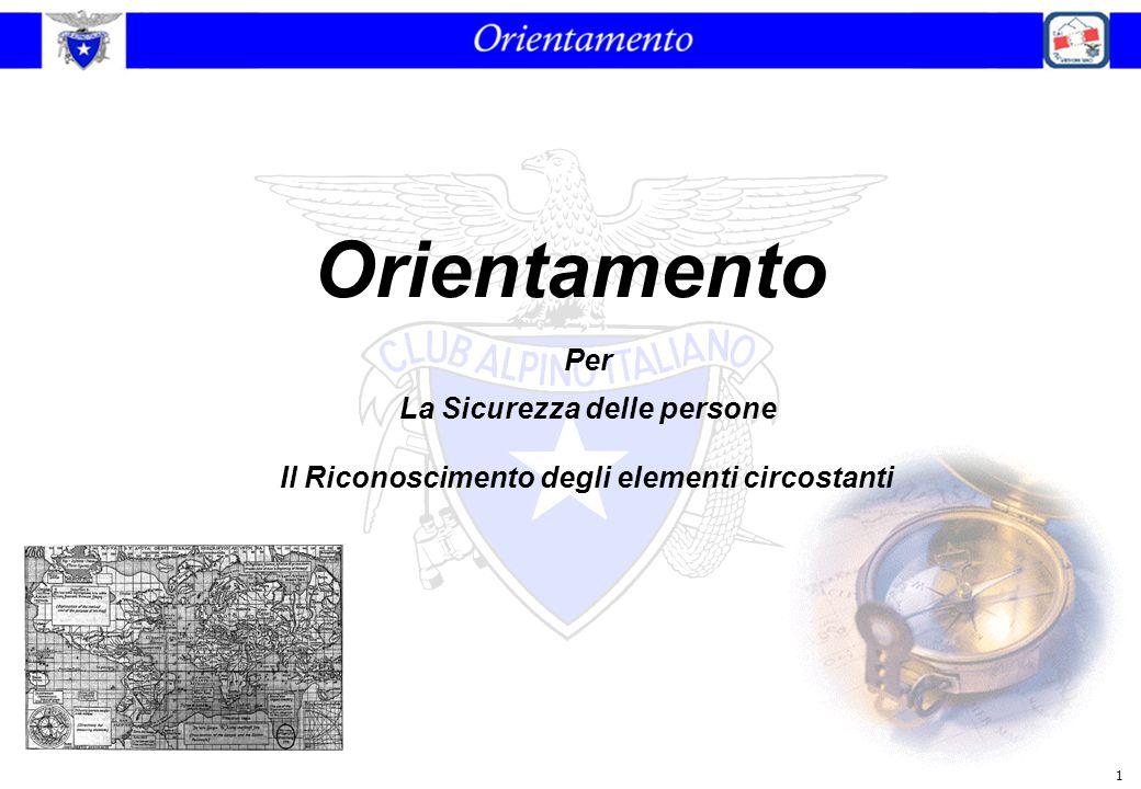 1 Orientamento Per La Sicurezza delle persone Il Riconoscimento degli elementi circostanti