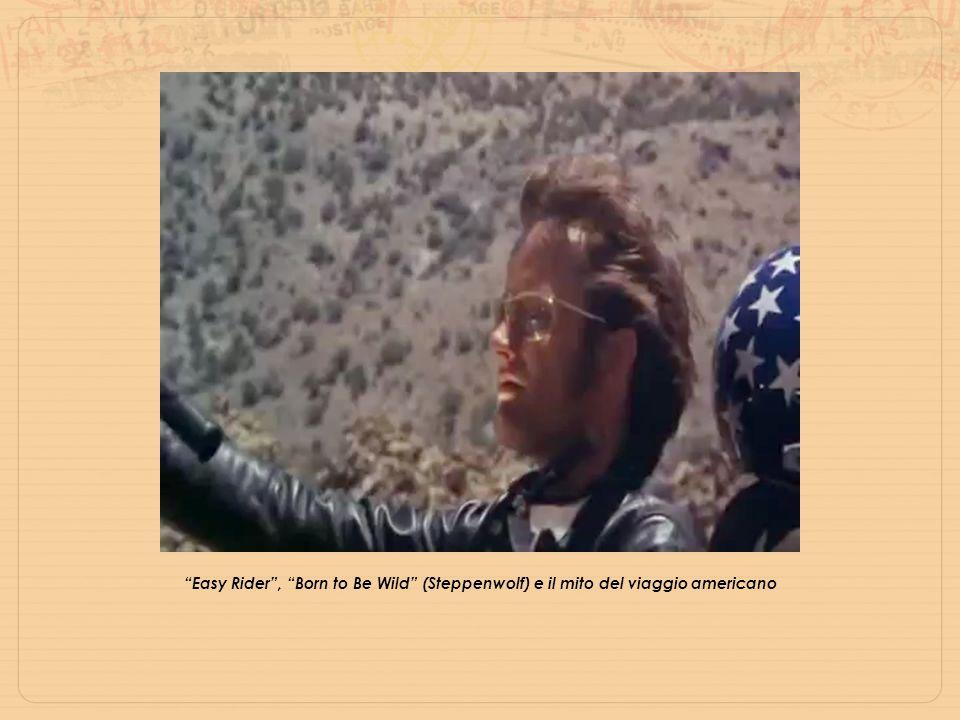 """""""Easy Rider"""", """"Born to Be Wild"""" (Steppenwolf) e il mito del viaggio americano"""