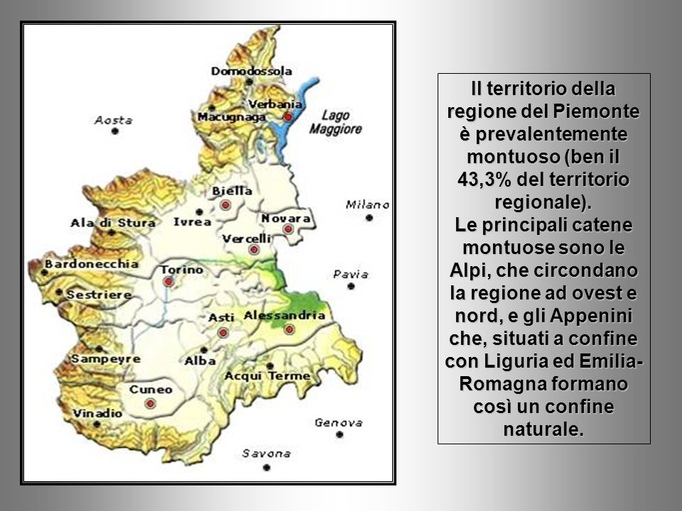 Il territorio della regione del Piemonte è prevalentemente montuoso (ben il 43,3% del territorio regionale).