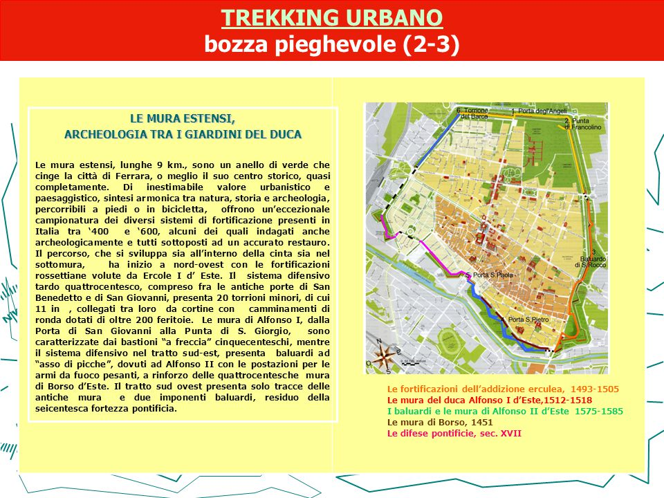 TREKKING URBANO TREKKING URBANO bozza pieghevole (2-3) LE MURA ESTENSI, ARCHEOLOGIA TRA I GIARDINI DEL DUCA Le mura estensi, lunghe 9 km., sono un ane