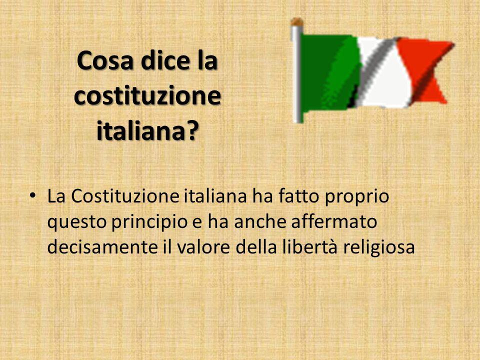 Cosa dice la costituzione italiana? La Costituzione italiana ha fatto proprio questo principio e ha anche affermato decisamente il valore della libert