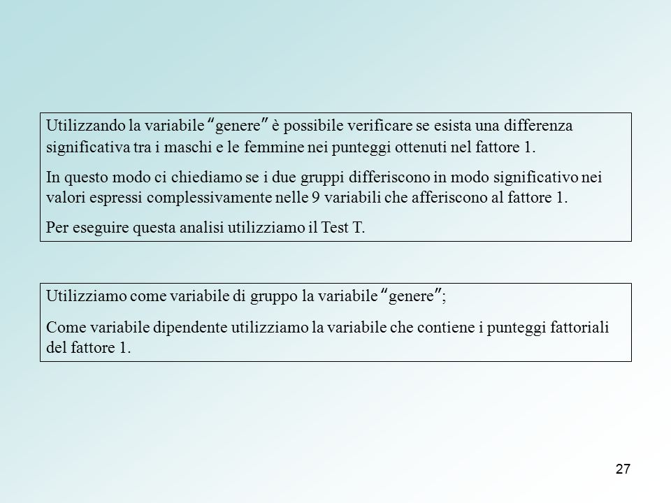 """27 Utilizzando la variabile """"genere"""" è possibile verificare se esista una differenza significativa tra i maschi e le femmine nei punteggi ottenuti nel"""