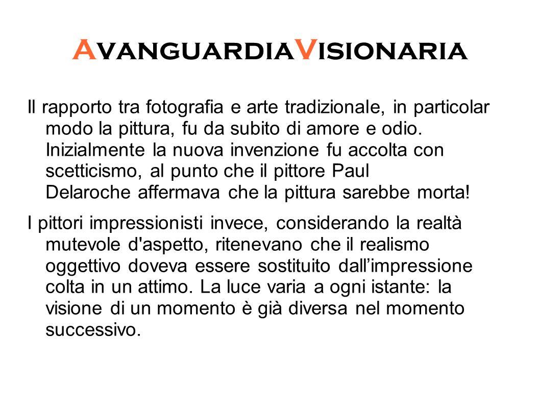 AvanguardiaVisionaria Il rapporto tra fotografia e arte tradizionale, in particolar modo la pittura, fu da subito di amore e odio.