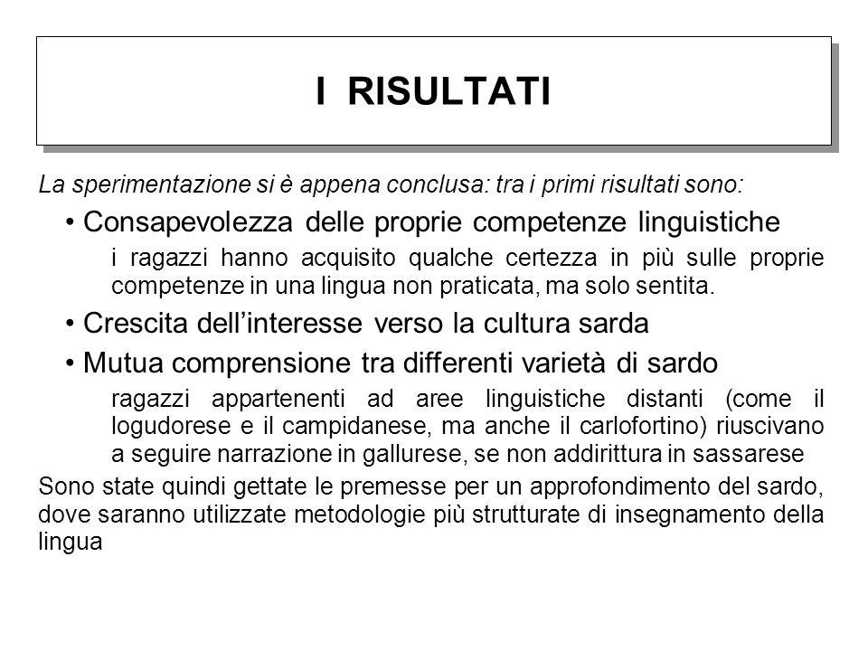 I RISULTATI La sperimentazione si è appena conclusa: tra i primi risultati sono: Consapevolezza delle proprie competenze linguistiche i ragazzi hanno