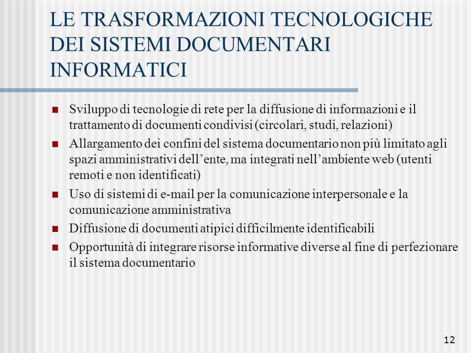 12 LE TRASFORMAZIONI TECNOLOGICHE DEI SISTEMI DOCUMENTARI INFORMATICI Sviluppo di tecnologie di rete per la diffusione di informazioni e il trattament