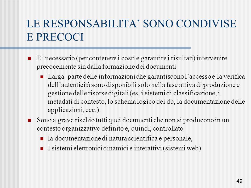 49 LE RESPONSABILITA' SONO CONDIVISE E PRECOCI E' necessario (per contenere i costi e garantire i risultati) intervenire precocemente sin dalla formaz