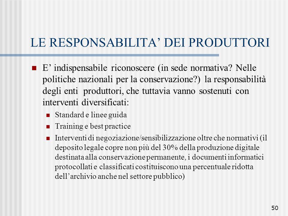 50 LE RESPONSABILITA' DEI PRODUTTORI E' indispensabile riconoscere (in sede normativa? Nelle politiche nazionali per la conservazione?) la responsabil