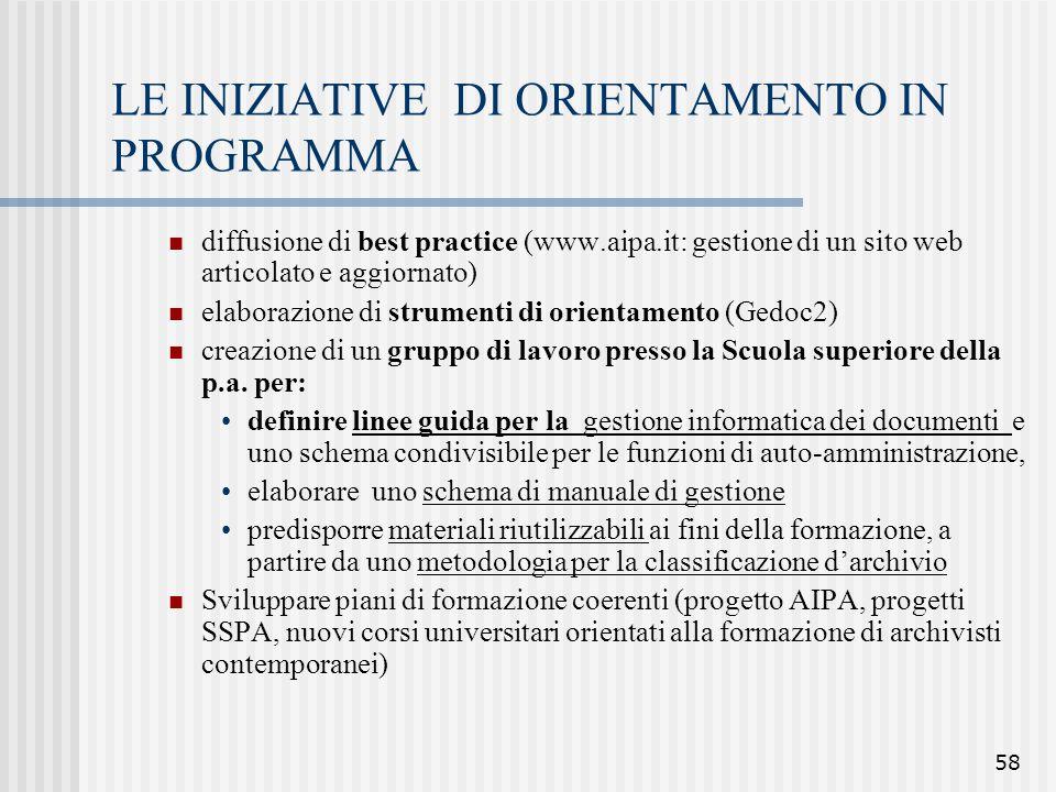 58 LE INIZIATIVE DI ORIENTAMENTO IN PROGRAMMA diffusione di best practice (www.aipa.it: gestione di un sito web articolato e aggiornato) elaborazione