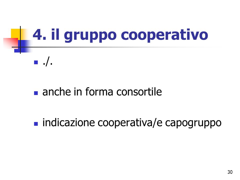 30 4. il gruppo cooperativo./. anche in forma consortile indicazione cooperativa/e capogruppo
