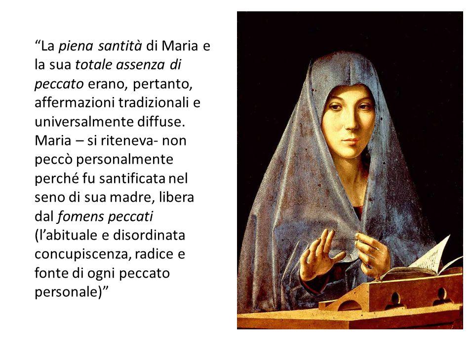 La piena santità di Maria e la sua totale assenza di peccato erano, pertanto, affermazioni tradizionali e universalmente diffuse.