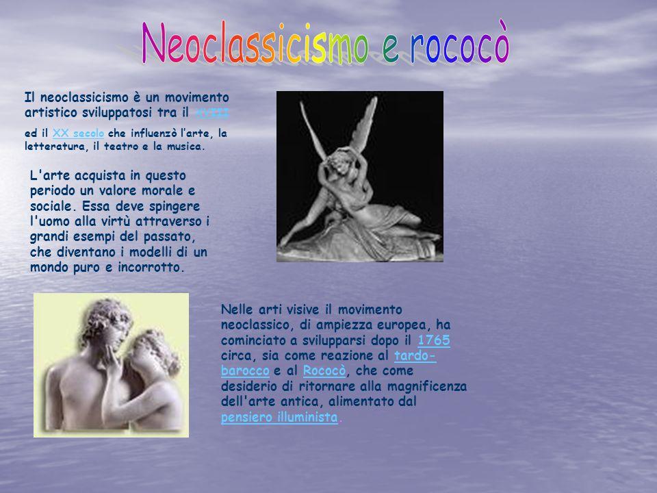 Il neoclassicismo è un movimento artistico sviluppatosi tra il XVIII XVIII ed il XX secolo che influenzò l'arte, la letteratura, il teatro e la musica.XX secolo L arte acquista in questo periodo un valore morale e sociale.