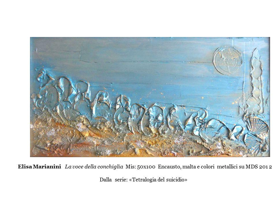 Elisa Marianini La voce della conchiglia Mis: 50x100 Encausto, malta e colori metallici su MDS 201 2 Dalla serie: «Tetralogia del suicidio»