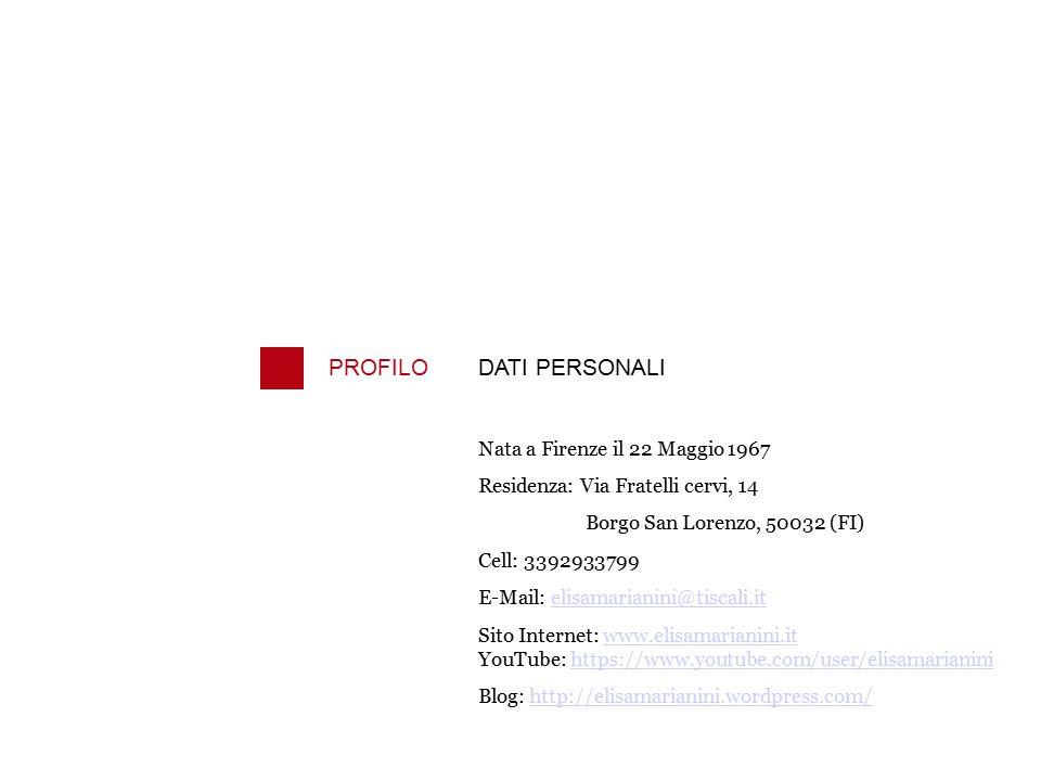 PROFILODATI PERSONALI Nata a Firenze il 22 Maggio 1967 Residenza: Via Fratelli cervi, 14 Borgo San Lorenzo, 50032 (FI) Cell: 3392933799 E-Mail: elisam