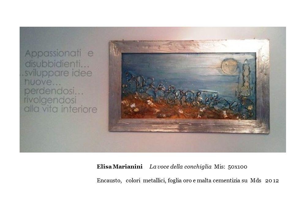 Elisa Marianini La voce della conchiglia Mis: 50x100 Encausto, colori metallici, foglia oro e malta cementizia su Mds 20 12