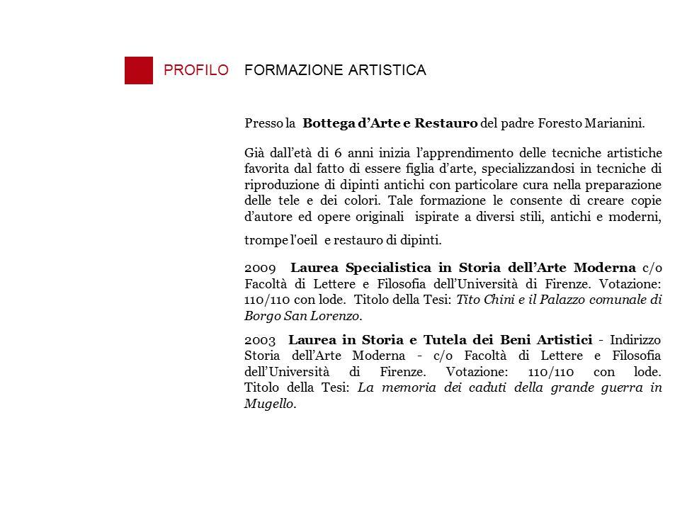 PROFILOFORMAZIONE ARTISTICA Presso la Bottega d'Arte e Restauro del padre Foresto Marianini. Già dall'età di 6 anni inizia l'apprendimento delle tecni