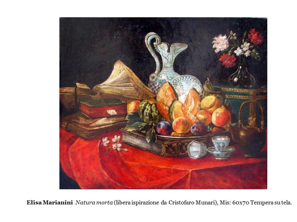 Elisa Marianini Natura morta (libera ispirazione da Cristofaro Munari), Mis: 60x70 Tempera su tela.