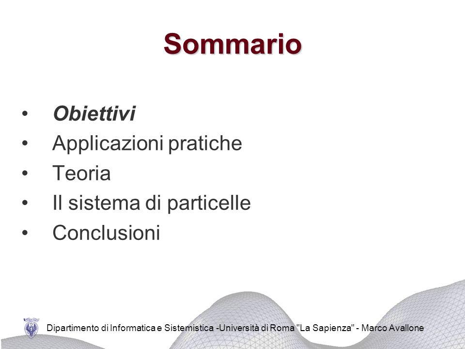 Dipartimento di Informatica e Sistemistica -Università di Roma La Sapienza - Marco Avallone Simulare e visualizzare fluidi in un volume chiuso Obiettivi