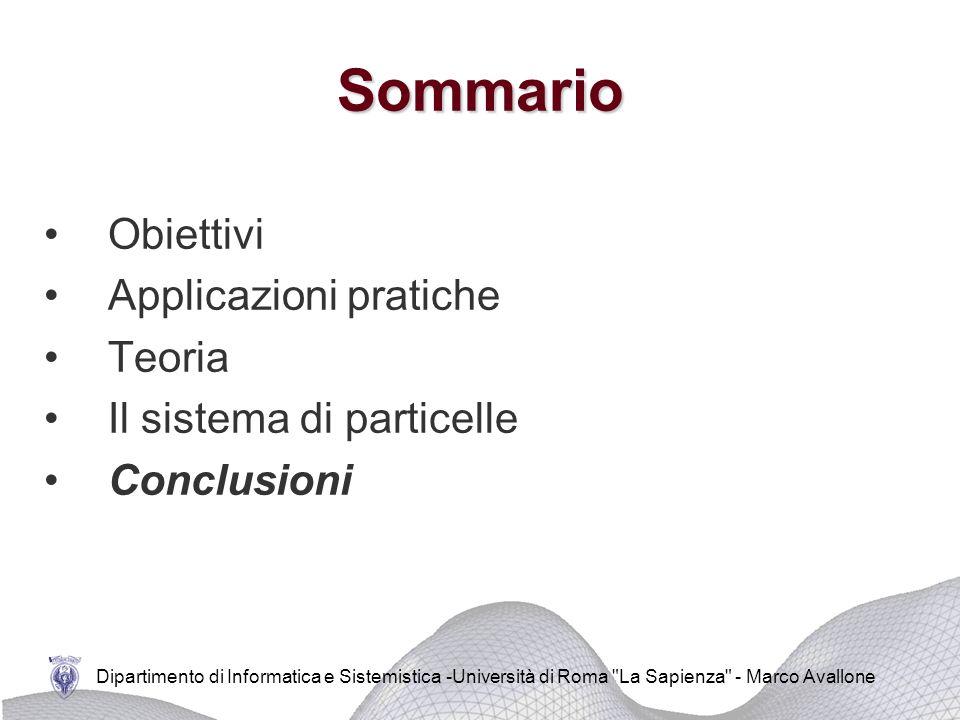 Dipartimento di Informatica e Sistemistica -Università di Roma La Sapienza - Marco Avallone Caratteristiche del simulatore Stabilità: –Formulazione implicita per i termini di convezione e viscosità –Unica limitazione per l'ampiezza del time-step: