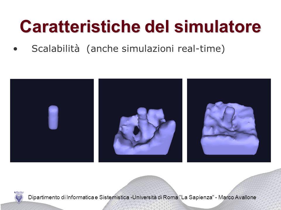 Dipartimento di Informatica e Sistemistica -Università di Roma La Sapienza - Marco Avallone Caratteristiche del simulatore Generalità (fluidi con coefficienti di viscosità diversi)