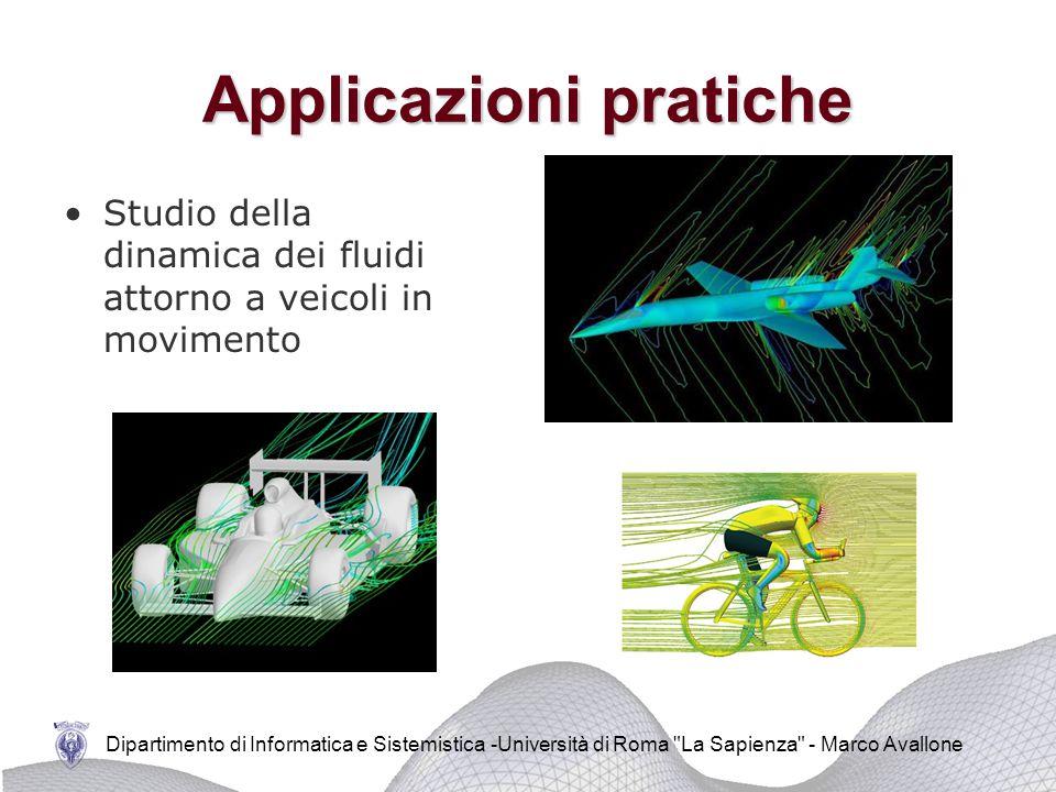 Dipartimento di Informatica e Sistemistica -Università di Roma La Sapienza - Marco Avallone Applicazioni pratiche Progettazione di strutture marine Applicazione Fluent