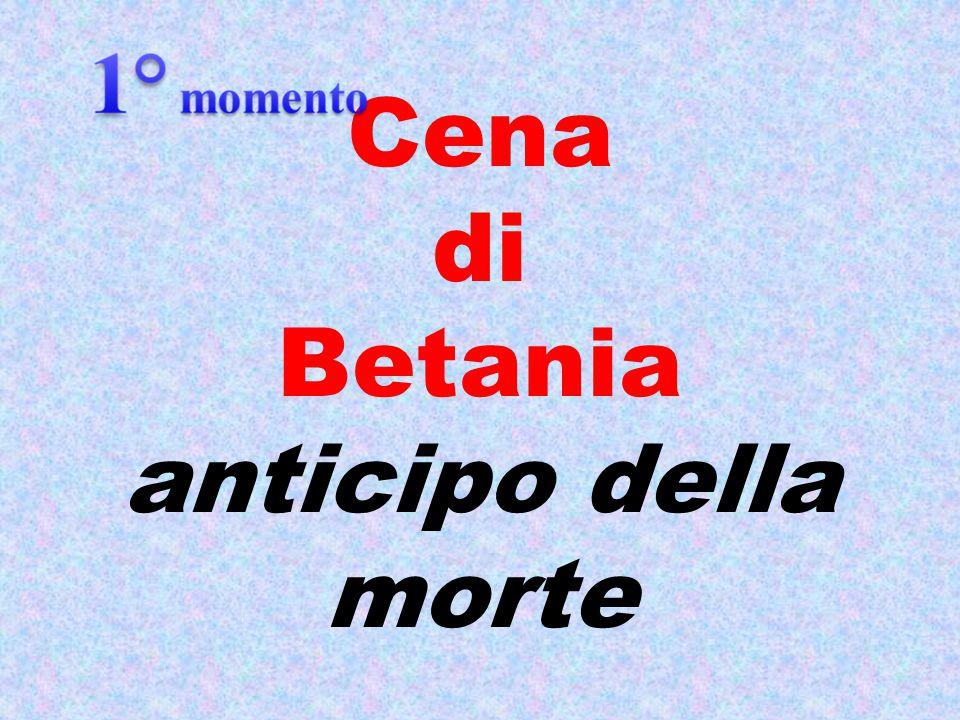 Cena di Betania anticipo della morte