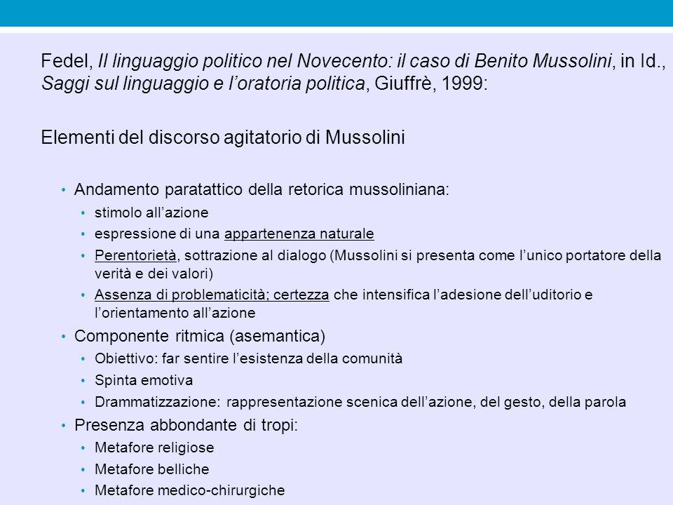 Fedel, Il linguaggio politico nel Novecento: il caso di Benito Mussolini, in Id., Saggi sul linguaggio e l'oratoria politica, Giuffrè, 1999: Elementi