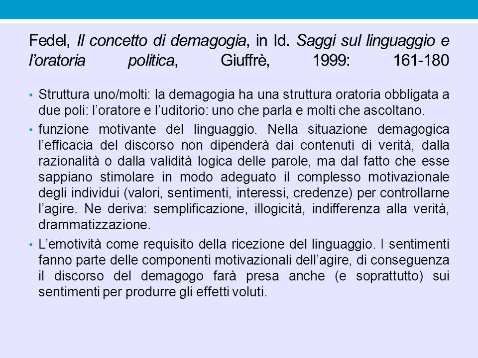 Fedel, Il concetto di demagogia, in Id. Saggi sul linguaggio e l'oratoria politica, Giuffrè, 1999: 161-180 Struttura uno/molti: la demagogia ha una st