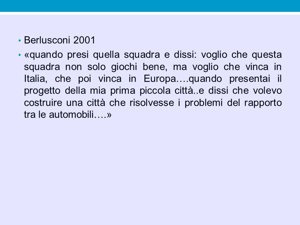 Berlusconi 2001 «quando presi quella squadra e dissi: voglio che questa squadra non solo giochi bene, ma voglio che vinca in Italia, che poi vinca in