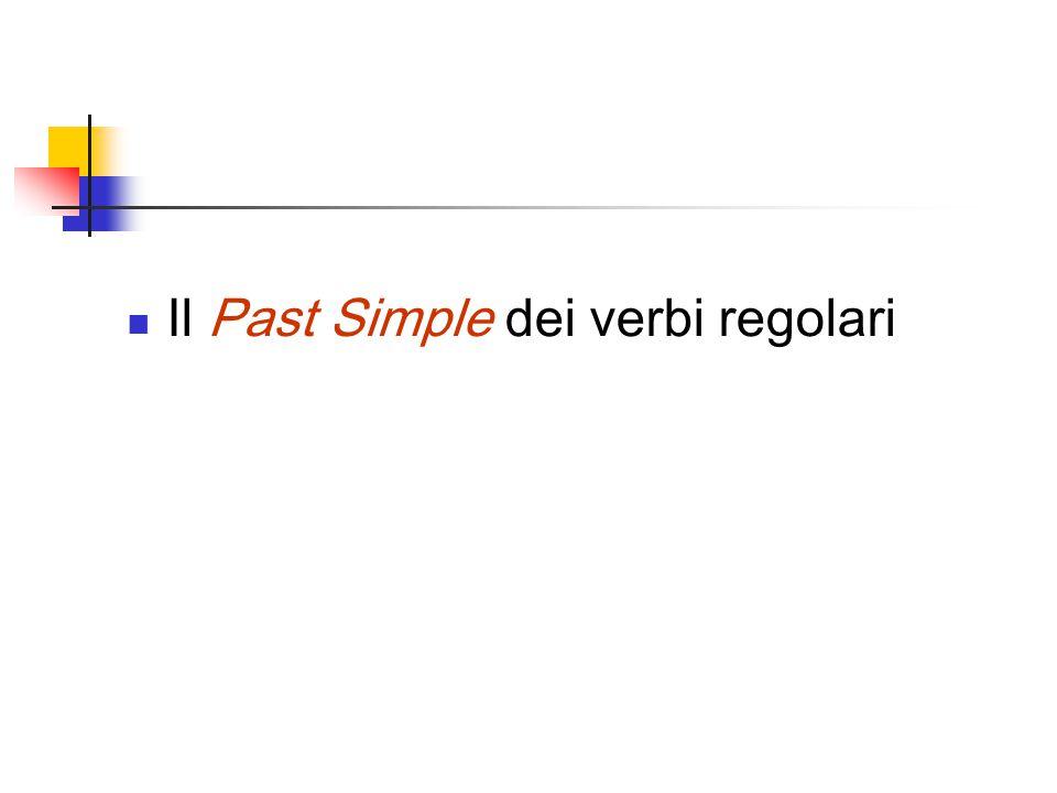 Il Past Simple dei verbi regolari