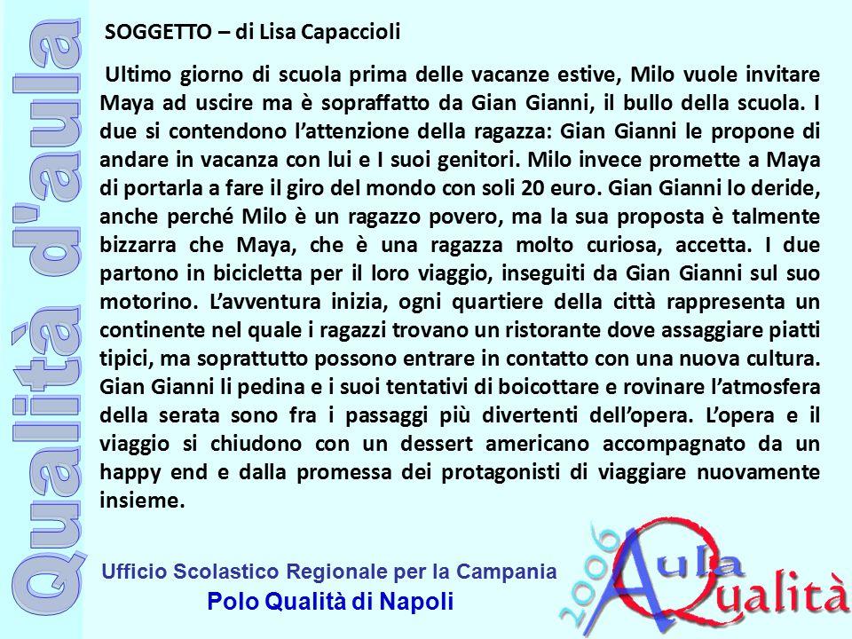 Ufficio Scolastico Regionale per la Campania Polo Qualità di Napoli SOGGETTO – di Lisa Capaccioli Ultimo giorno di scuola prima delle vacanze estive,
