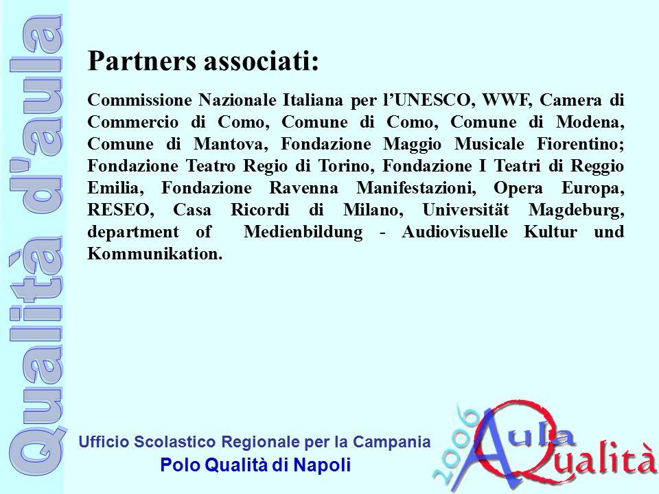 Ufficio Scolastico Regionale per la Campania Polo Qualità di Napoli Partners associati: Commissione Nazionale Italiana per l'UNESCO, WWF, Camera di Co