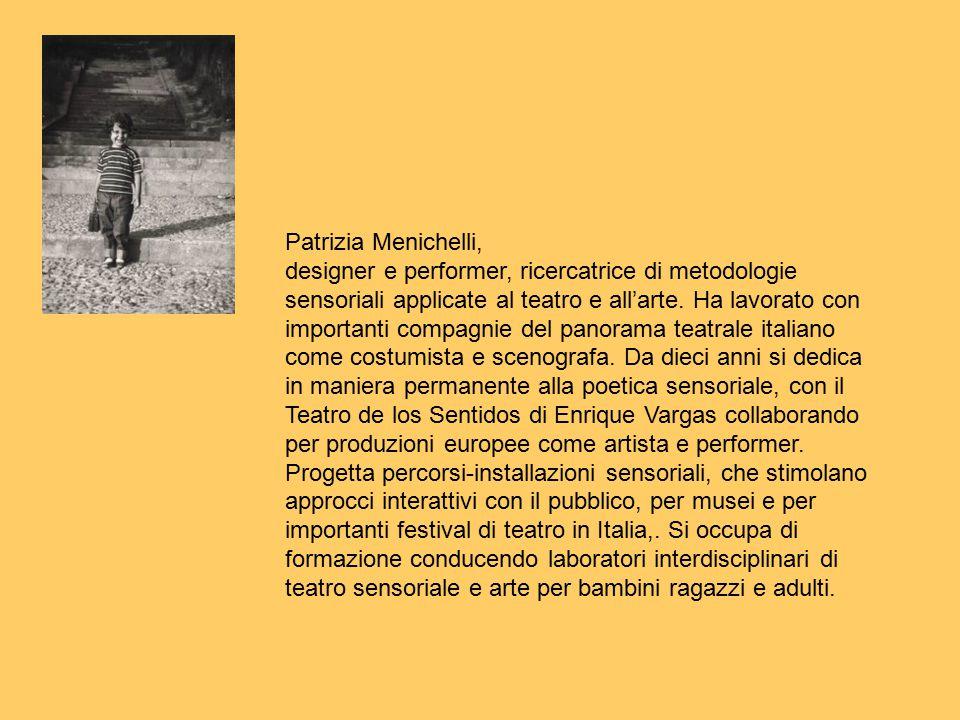 Con: Natascia Curci, Patrizia Menichelli, Giovanna Pezzullo Spazio olfattivo a cura di : Giovanna Pezzullo Suono: Spartaco Cortesi Collaborazione tecn