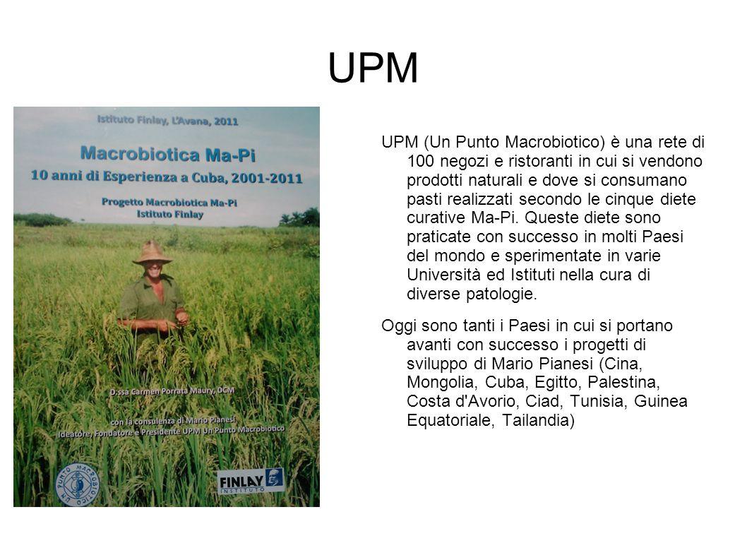 UPM UPM (Un Punto Macrobiotico) è una rete di 100 negozi e ristoranti in cui si vendono prodotti naturali e dove si consumano pasti realizzati secondo