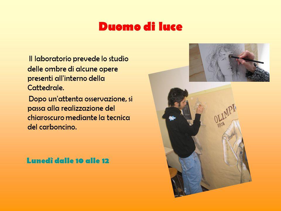 Duomo di luce Il laboratorio prevede lo studio delle ombre di alcune opere presenti all interno della Cattedrale.