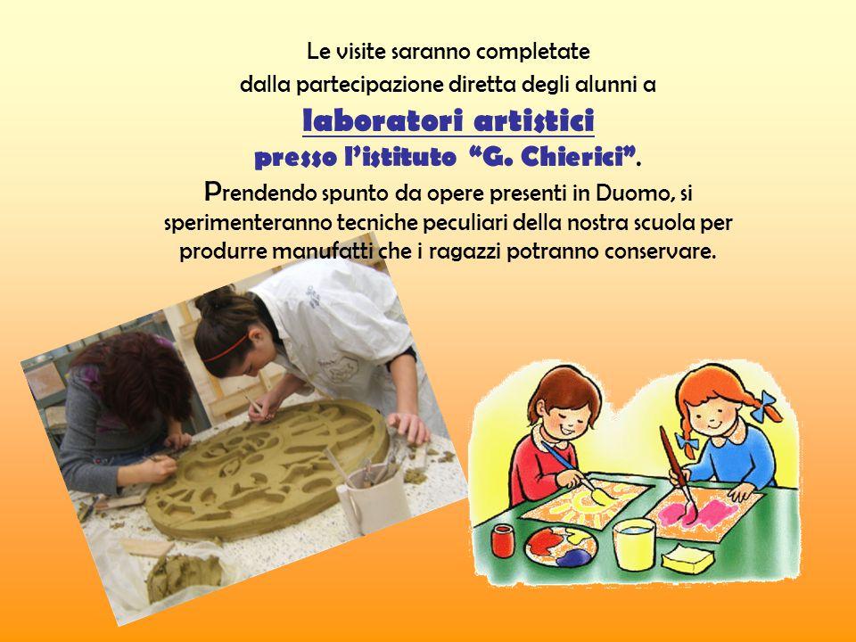 Le visite saranno completate dalla partecipazione diretta degli alunni a laboratori artistici presso l'istituto G.