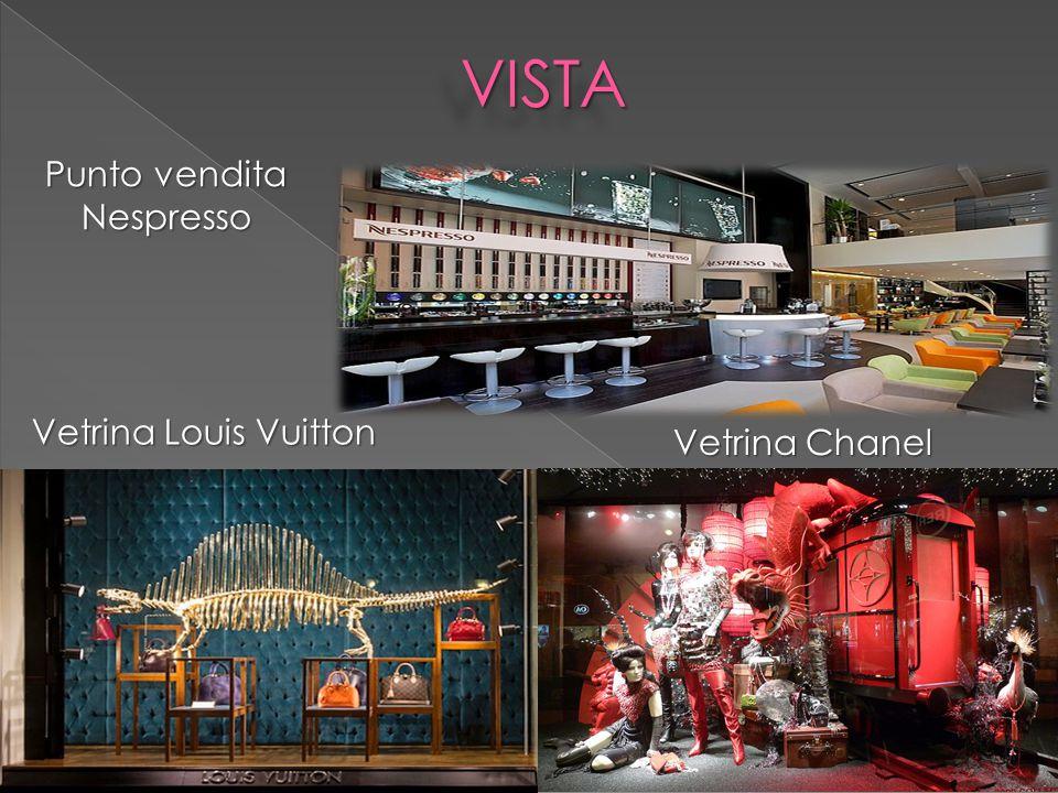 VISTAVISTA Punto vendita Nespresso Vetrina Louis Vuitton Vetrina Chanel