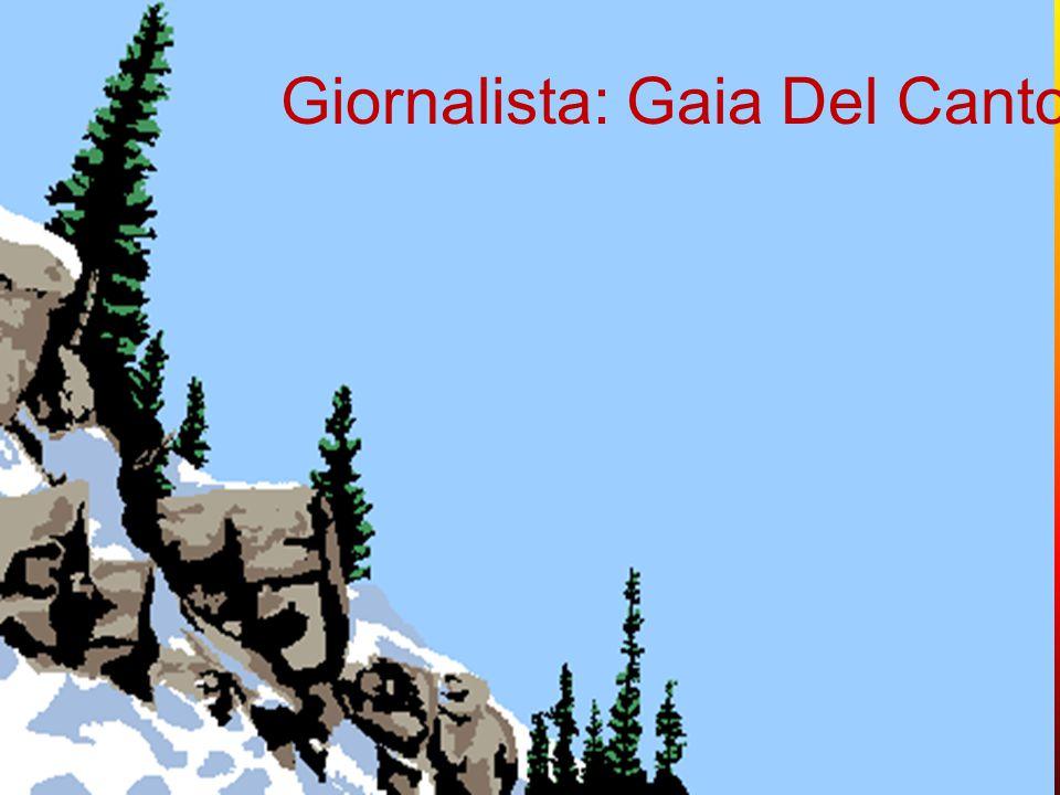 Giornalista: Gaia Del Canto