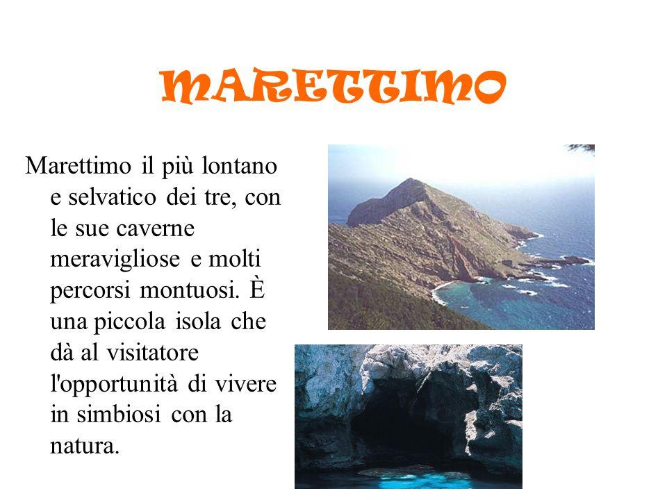 MARETTIMO Marettimo il più lontano e selvatico dei tre, con le sue caverne meravigliose e molti percorsi montuosi. È una piccola isola che dà al visit
