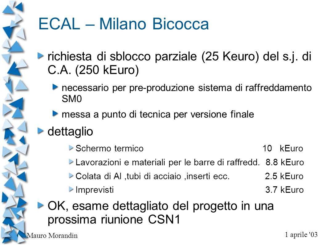 1 aprile 03 Mauro Morandin ECAL – Milano Bicocca richiesta di sblocco parziale (25 Keuro) del s.j.